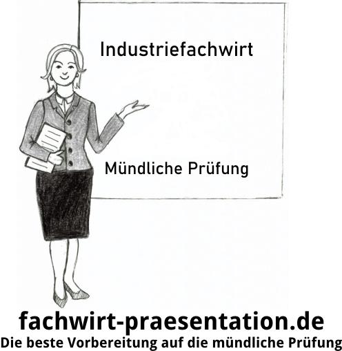 Mündliche Prüfung Industriefachwirt Präsentation & Fachgespräch Praktische Prüfung